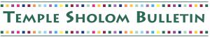 Temple Sholom Bulletin Logo